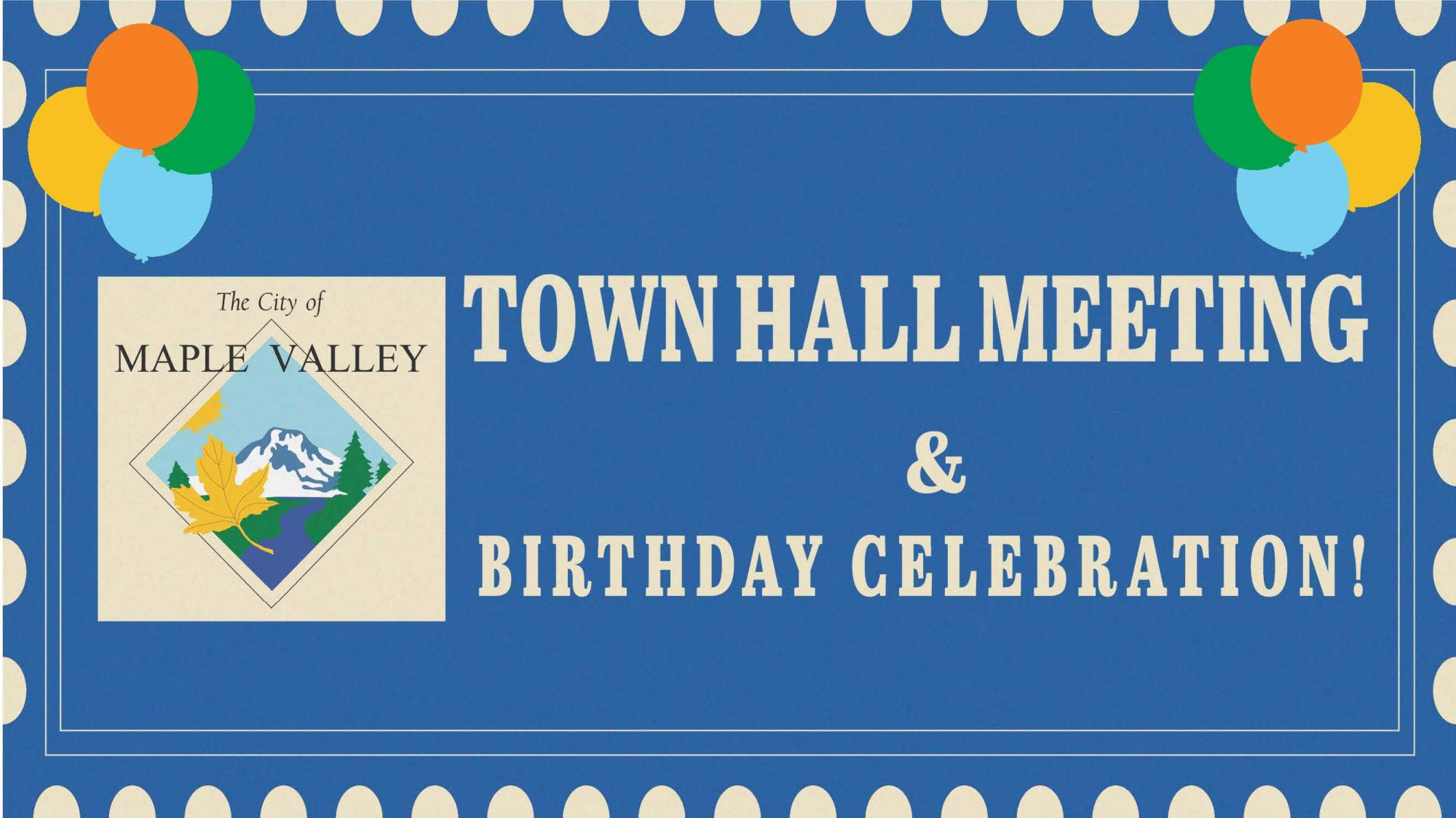 2018 Town Hall Meeting & Birthday Celebration